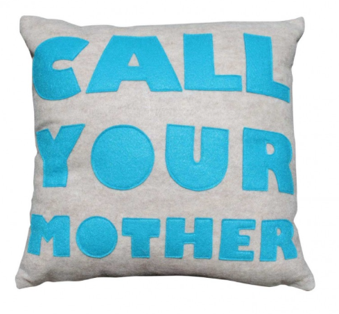 """""""Call Your Mother"""" Pillow from Dormify.com"""