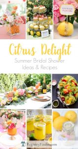 Citrus Delight Summer Bridal Shower Theme | Ideas and Recipes from RegistryFinder.com