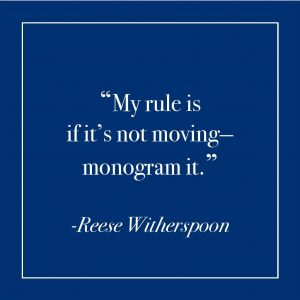 Monogrammed gift ideas   Reese Witherspoon quote   Southern charm