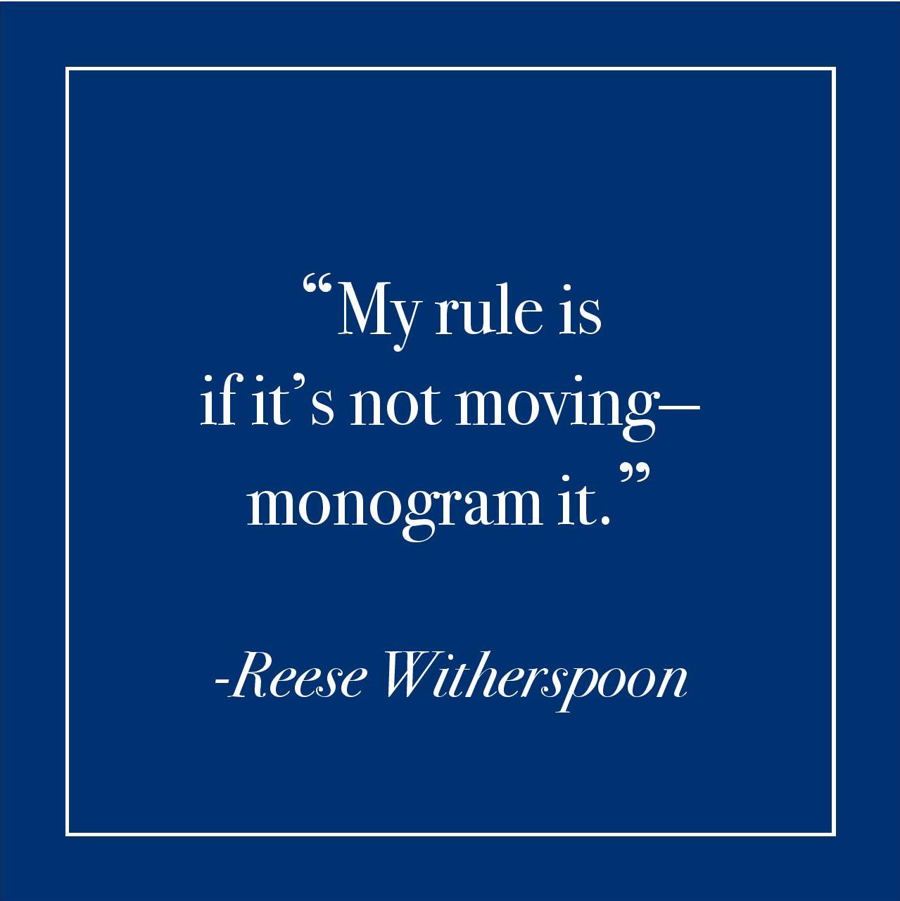 Monogrammed gift ideas | Reese Witherspoon quote | Southern charm