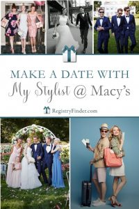 Meet your new BFF: your Macy's personal shopper, here to get you ready for the big day and beyond!