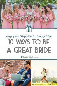 Say Goodbye to Bridezilla! 10 Ways to Be a Great Bride | RegistryFinder.com