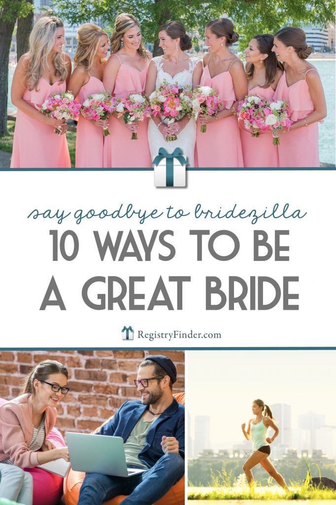 Say Goodbye to Bridezilla! 10 Ways to Be a Great Bride | RegistryFinder.com
