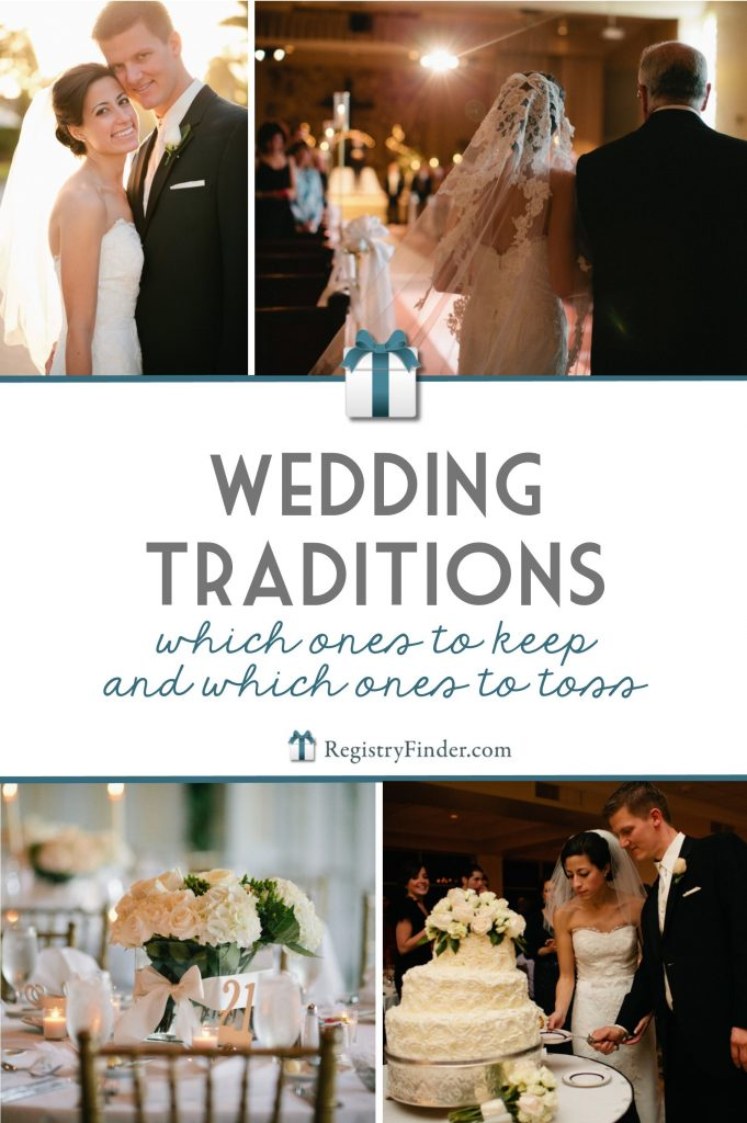 Wedding Traditions: Which Ones to Keep and Which Ones to Toss