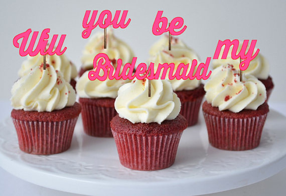 Fun Ways to Ask Your Bridesmaids | Cupcakes