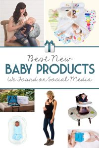 Best New Baby Prodcuts we Found on Social Media | 2018