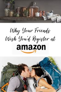 Why All Your Friends Wish You'd Register at Amazon | Wedding and Baby Gift Registry