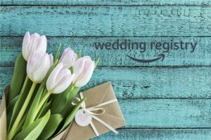 Amazon Wedding Registry Benefits and Perks