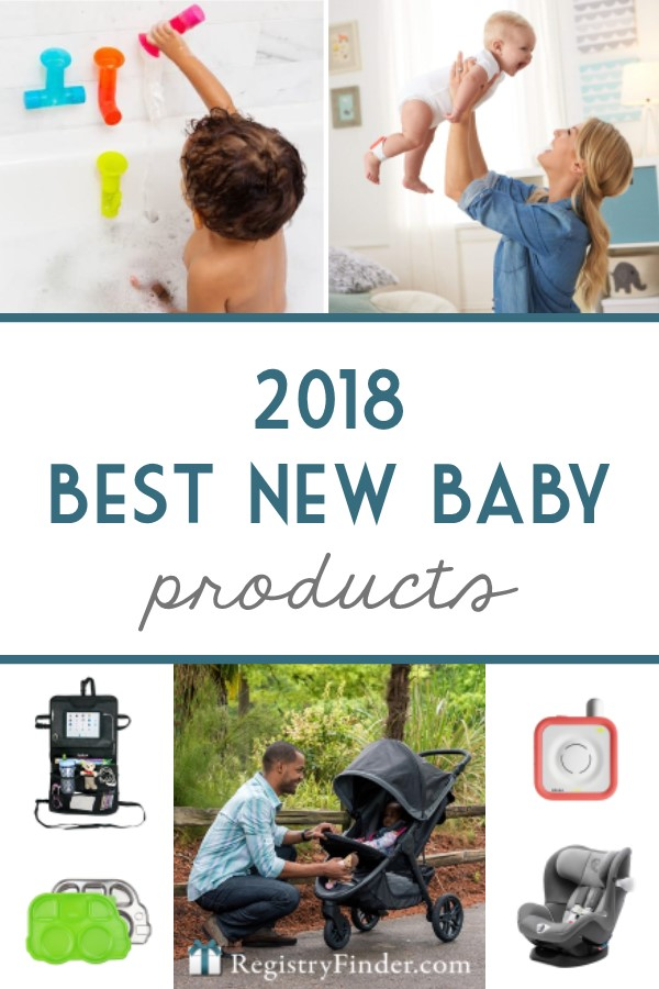 2018 is a big year for baby products, and we've identified the best ones to add to your Baby Registry!