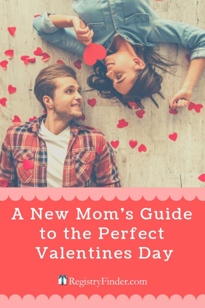 A New Mom's Guide to the Perfect Valentine's Day | Easy Ways to Keep the Romance Alive