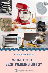 Ask a Real Bride: Best Wedding Gifts