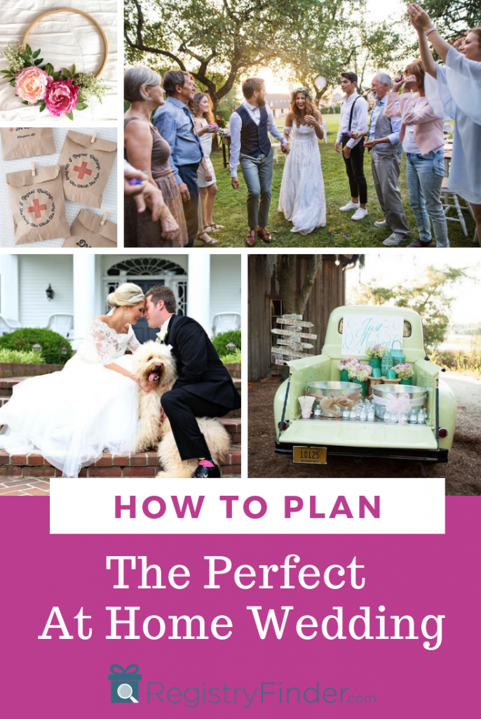 How to Plan the Perfect At-Home Wedding of Your Dreams