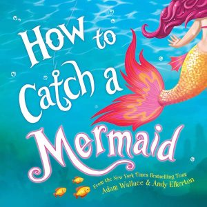 Books for Kids | How to Catch a Mermaid