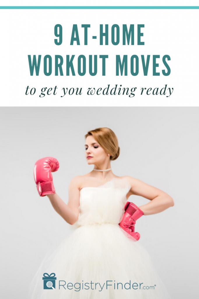 9 At Home Workout Moves to Get You Wedding Ready