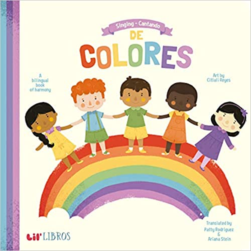 Singing - Cantando De Colores: A Bilingual Book of Harmony (English and Spanish Edition)