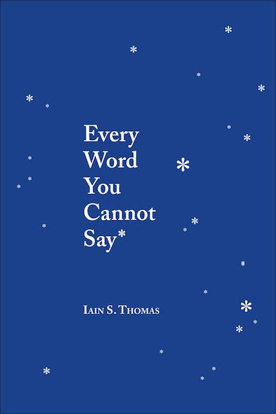 15 Poetry Books to Inspire Your Vows | Every Word You Cannot Say by Iain S. Thomas